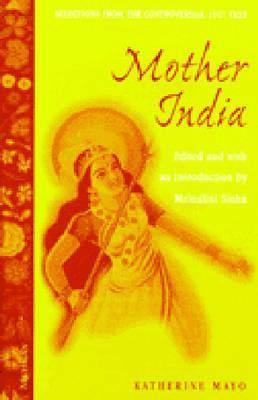 Mother India By Mayo, Katherine/ Sinha, Mrinalini (EDT)/ Sinha, Mrinalini