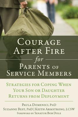 Courage After Fire for Parents By Domenici, Paula/ Best, Suzanne/ Armstrong, Keith R./ Dole, Bob (FRW)